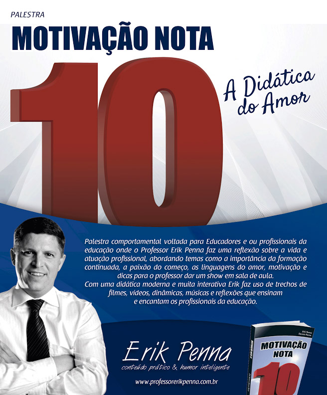 Palestra Motivação Nota 10 Palestrante Erik Penna